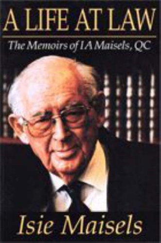 A Life At Law: The Memoirs of I. A. Maisels, QC
