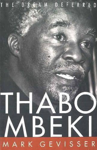 Thabo Mbeki The Dream Deferred: Gevisser, Mark