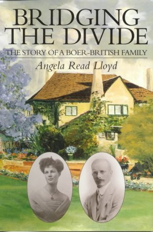 Bridging the Divide: the story of A: Angela Read Lloyd