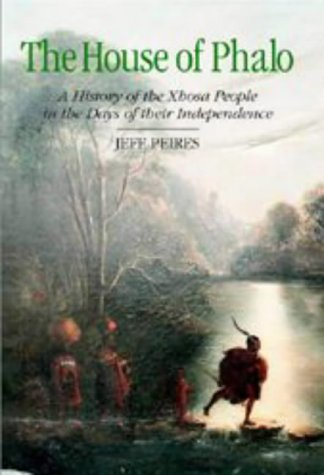 The House of Phalo: History of the: J.B. Peires