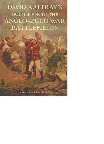 David Rattray's Guidebook to the Anglo-Zulu War Battlefields (1868421740) by David Rattray