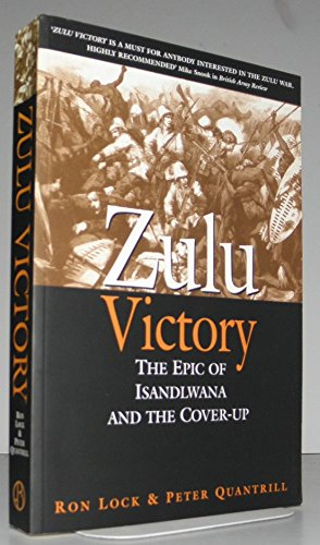 9781868422142: Zulu Victory: The Epic of Isandlwana and the Cover-up