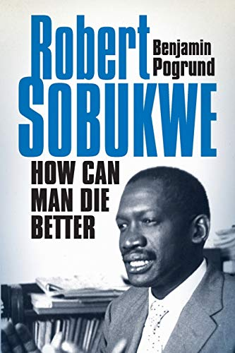 9781868422654: Robert Sobukwe - How can Man Die Better: The Life of Robert Sobukwe