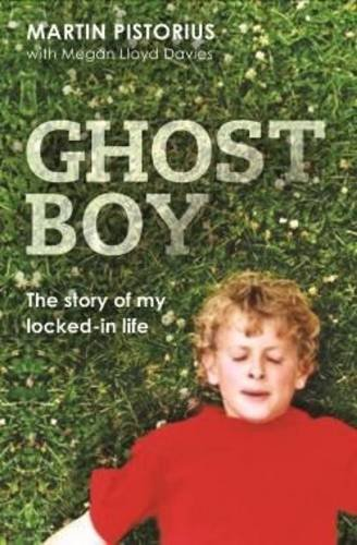 9781868424443: Ghost Boy: The Story of My Locked-in Life