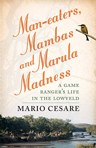 Man-Eaters, Mambas and Marula Madness (Paperback or: Cesare, Mario