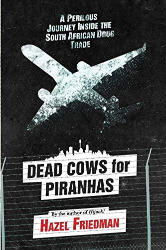 Dead Cows for Piranhas: Hazel Friedman