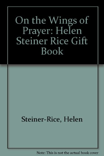 On the Wings of Prayer: Helen Steiner Rice Gift Book (1868526054) by Steiner-Rice, Helen