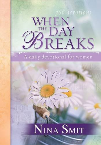 When the Day Breaks: A Daily Devotional for Women