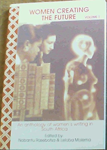 9781868670888: Women creating the future: An anthology of women's writing in South Africa