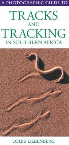Photographic Guide to Tracks and Tracking in Southern Africa: Liebenberg, Louis; Walker, Clive