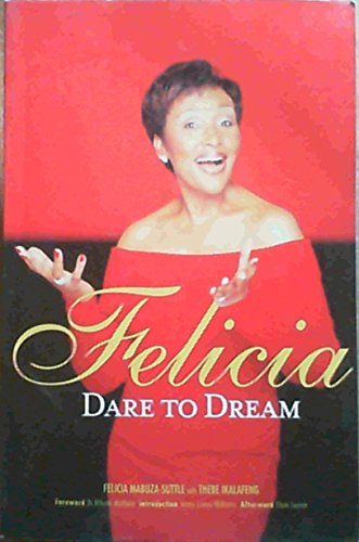 Felicia: Dare to Dream: Ikalafeng, Thebe, Mabuza-Suttle,