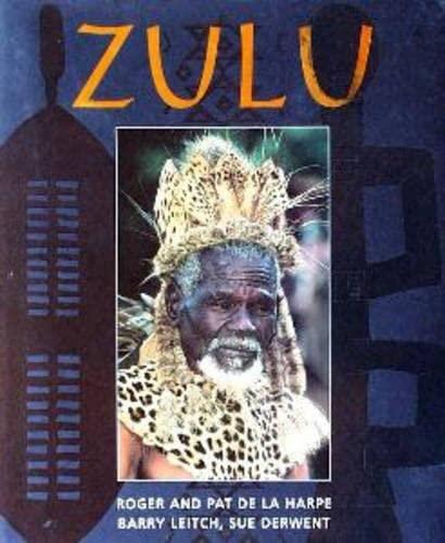 Zulu: Heritage of a Proud Nation: Leitch, Barry, de
