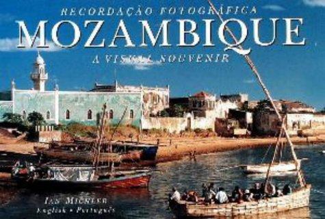 Mozambique: A Visual Souvenir: Newlands, Glynne; Michler, Ian