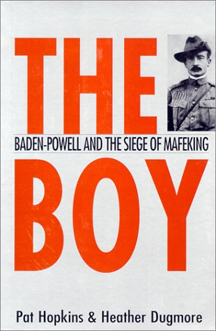 The Boy: Baden-Powell and the Siege of: Pat Hopkins, Heather