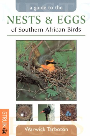 9781868722716: Guide to Nests & Eggs of Southern African Birds (Photographic Field Guides)