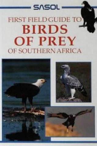 9781868722891: Sasol First Field Guide to Birds of Prey of Southern Africa