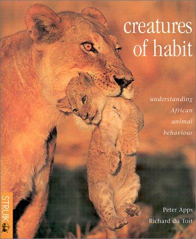 9781868724338: Creatures of Habit: Understanding African Animal Behavior