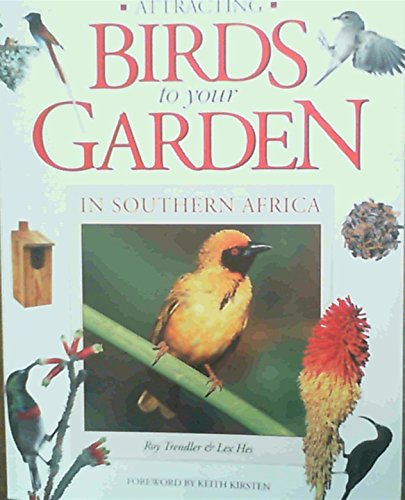 9781868724505: Attracting Birds to Your Garden in Southern Africa
