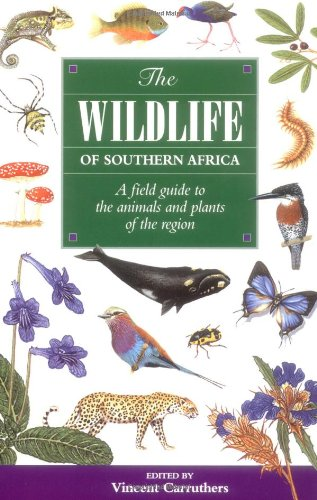 9781868724512: The Wildlife of Southern Africa: A Field Guide to the Animals and Plants of the Region