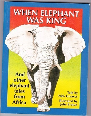 9781868724543: When Elephant Was King: And Other Tales from Africa
