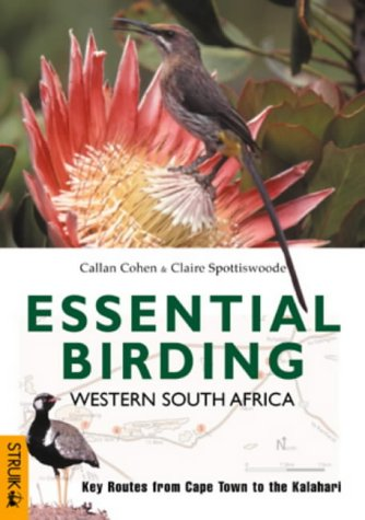 Essential Birding Western South Africa: Key Routes from Cape Town to the Kalahari: Cohen, Callan, ...