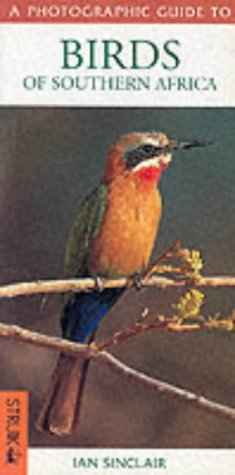 A Photographic Guide to Birds of Southern Africa: Sinclair, Ian