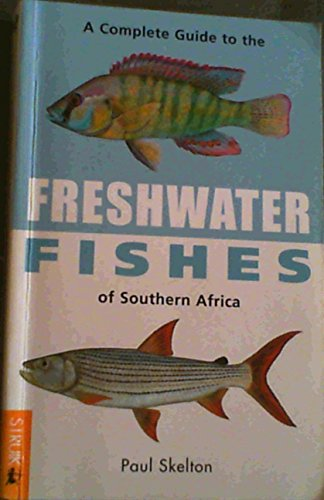 9781868726431: A Complete Guide to Freshwater Fishes of Southern Africa