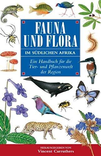 9781868726448: Fauna Und Flora Im Sudlichen Africa: Ein Handbook Fur Die Tier- Und Pflanzenwelt Der Region (German Edition)