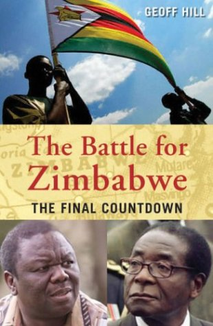 The Battle For Zimbabwe: The Final Countdown (FINE COPY OF SCARCE HARDBACK FIRST EDITION, FIRST P...