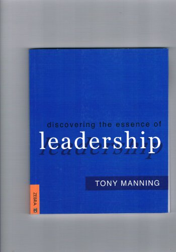 Discovering the Essence of Leadership: Manning, Tony