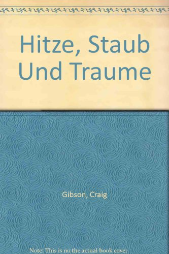 Hitze, Staub Und Traume (German Edition) (1868726967) by Craig Gibson; Mary Rice