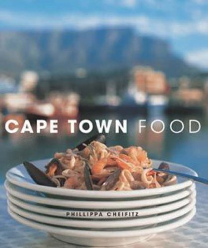 9781868727162: Cape Town Food: Way We Eat in Cape Town Today