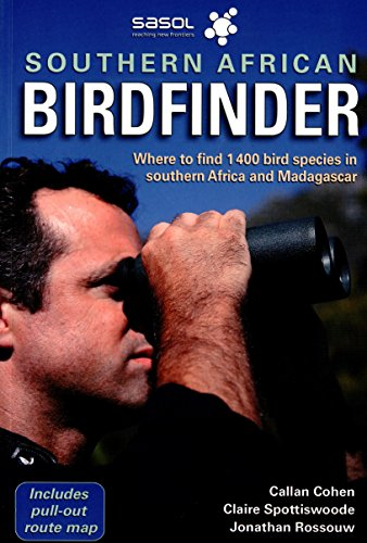 The Southern African Birdfinder: Where to Find 1,400 Bird Species in Southern Africa and Madagascar...