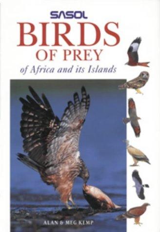 Sasol Birds of Prey of Africa: Kemp, Meg; Kemp,