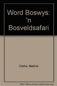 9781868727377: Word Boswys: 'n Bosveldsafari