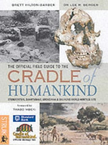 9781868727391: The Official Field Guide to the Cradle of Humankind: Sterkfontein, Swartkrans, Kromdraai and Environs World Heritage Site