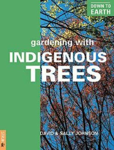 9781868727759: Down to Earth: Gardening with Indigenous Trees