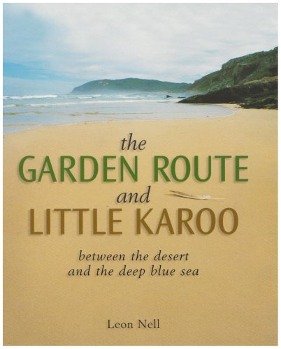 9781868728565: The Garden Route and Little Karoo: Between the Desert to the Deep Blue Sea