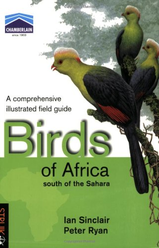 9781868728572: Birds of Africa South of the Sahara: A Comprehensive Illustrated Field Guide