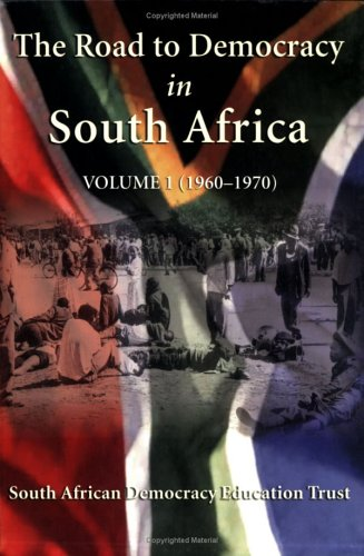 9781868729067: The Road to Democracy in South Africa, Vol. 1: 1960-1970