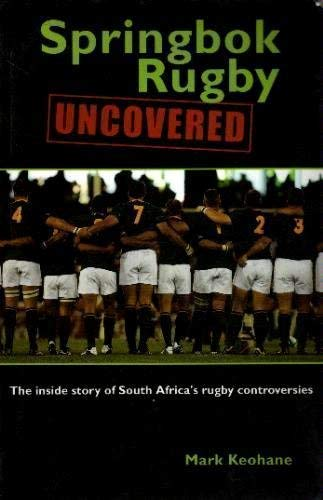 9781868729173: Springbok Rugby Uncovered: The Inside Story of South Africa's Rugby Controversies
