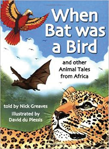 9781868729982: When Bat Was A Bird: and Other Animal Tales from Africa