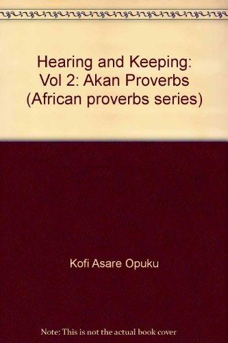 9781868880218: Hearing and Keeping: Vol 2: Akan Proverbs (African proverbs series)