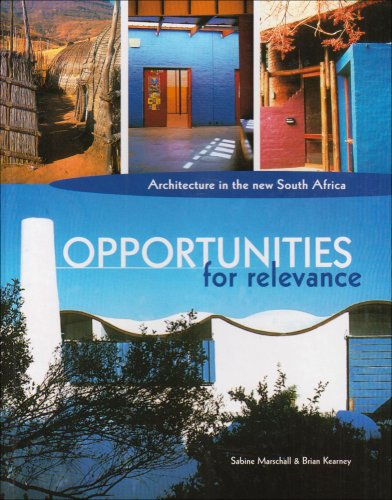 9781868881284: Opportunities for Relevance: Architecture in the New South Africa