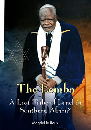 The Lemba: A Lost Tribe of Israel: Magdel Le Roux