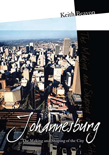 Johannesburg: The making and the shaping of: Keith Beavon and
