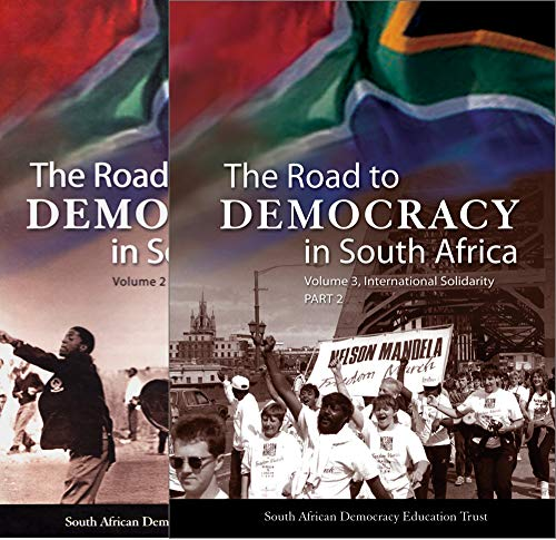 The Road to Democracy in South Africa: Volume 3: International Solidarity, Parts 1 & 2 (The ...