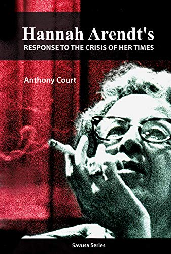 9781868885473: Hannah Arendt's Response to the Crisis of her Times (SAVUSA Series)