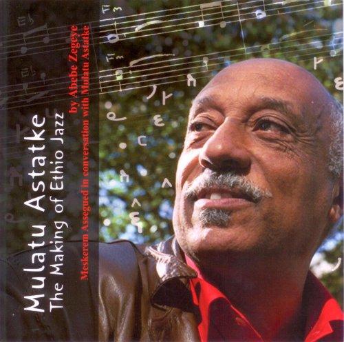 Mulatu Astatke: The Making of Ethio Jazz: Professor Abebe Zegeye,