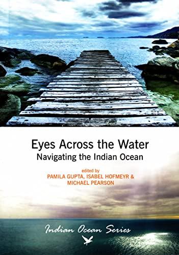 9781868885725: Eyes Across the Water: Navigating the Indian Ocean (Indian Ocean Series)